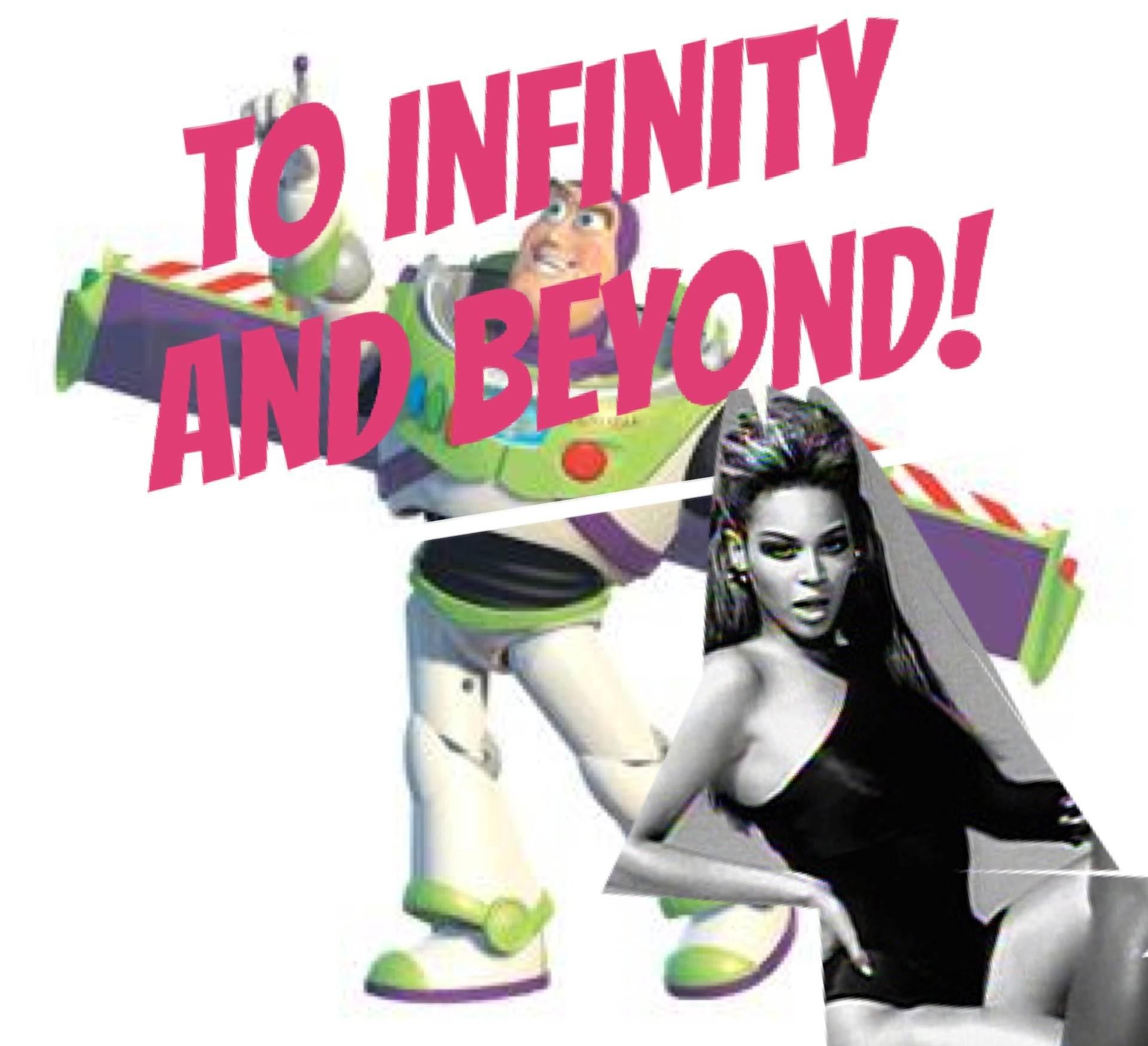 Infinity and Beyoncé.